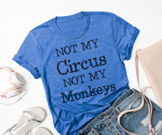 Not my circus not my monkeys,Ink That Apparel