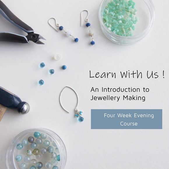 4 Week Evening Jewellery Making Course April