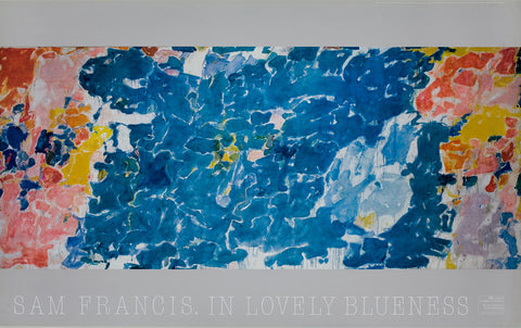 "Sam Francis poster: ""Sam Francis: In Lovely Blueness"""