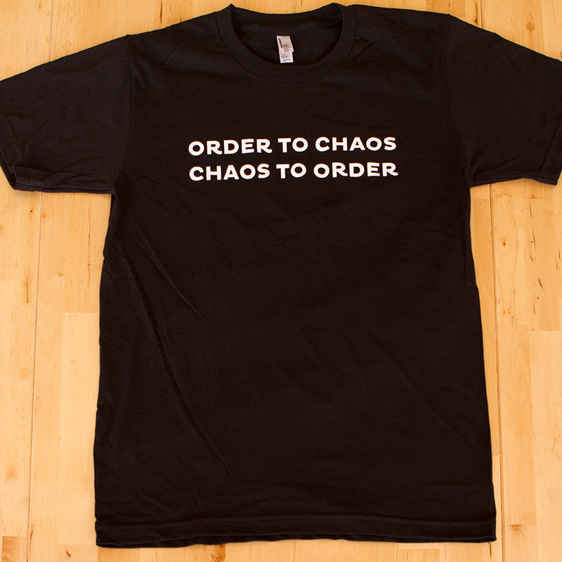 Order to Chaos, Chaos to Order T-Shirt