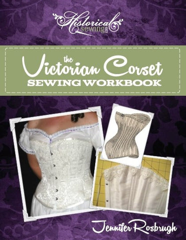 The Victorian Corset Sewing Workbook