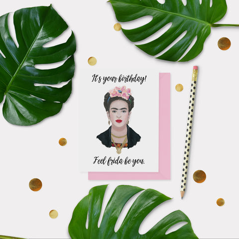 Frida Be Birthday Card