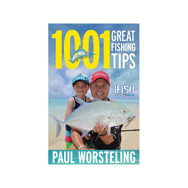 1001 Great Fishing Tips by Paul Worsteling