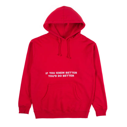"IF YOU KNEW BETTER, YOU'D DO BETTER HOODIE"" (RED)"