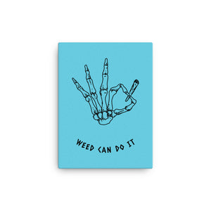 Weed can do it - Canvas