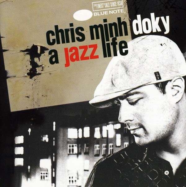 A Jazz Life - the very best of Chris Minh Doky (2008). Rare collectors item!