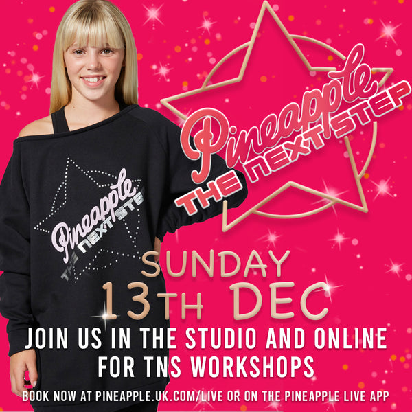 The Next Step x Pineapple  Xmas Workshops - In Studio AND Online Sunday 13 December 2020