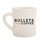 Bullets THEN Coffee Mug