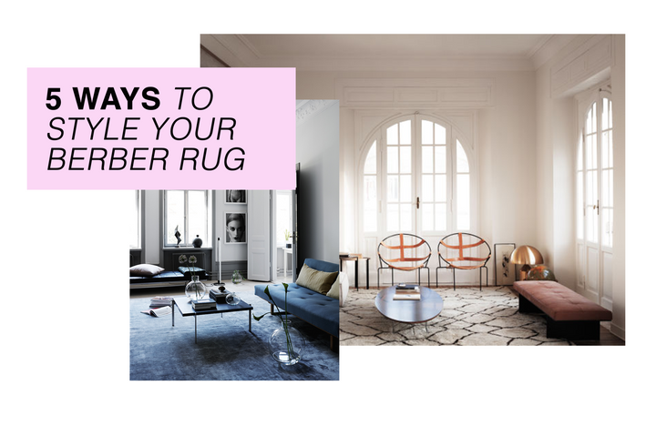 5 Ways To Style Your Berber Rug