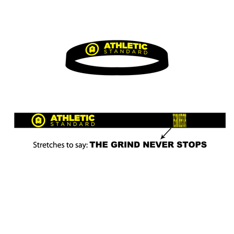 """The Grind Never Stops"" Stretch Band"