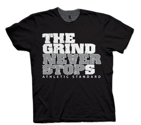 "Athletic Standard's  ""THE GRIND NEVER STOPS"" T-Shirt (Black & Silver/White)"