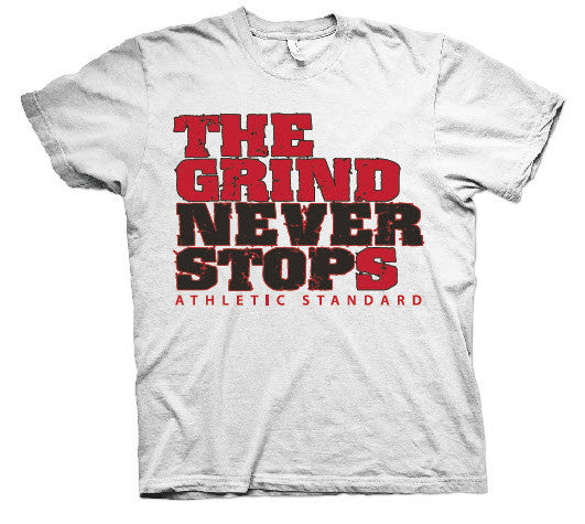 "Athletic Standard's  ""THE GRIND NEVER STOPS"" T-Shirt (White & Red/Black)"