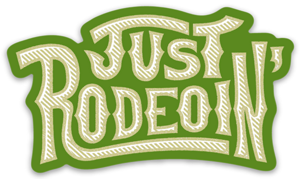 Just Rodeoin Decal