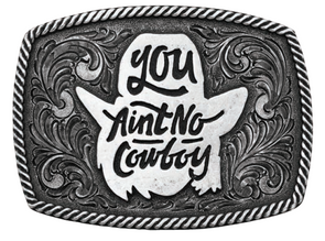 *NEW* Montana Silversmiths You Ain't No Cowboy Buckle