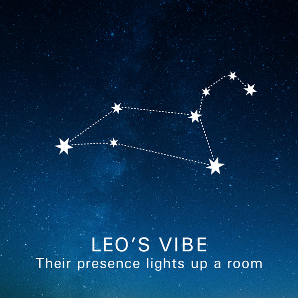 Leo's Vibe: Their presence lights up a room.