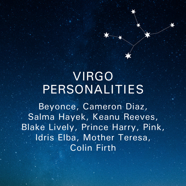 Virgo Personalities: Beyonce, Cameron Diaz, Salma Hayek, Keanu Reeves, Blake Lively, Prince Harry, Pink, Idris Elba, Mother Teresa, Colin Firth.