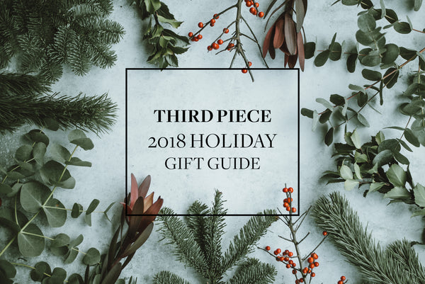 2018 Third Piece Holiday Gift Guide