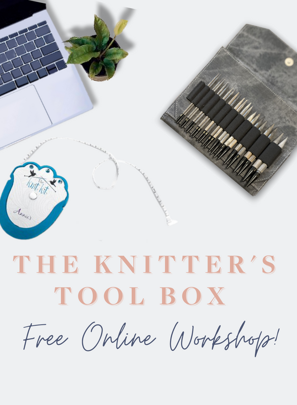 FREE ONLINE WORKSHOP - The Knitter's Toolbox