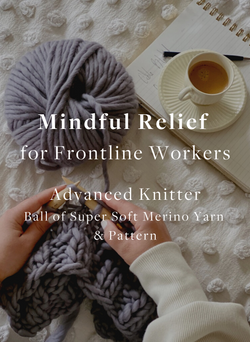 Stress-less for Medical Workers  - Advanced Knitter