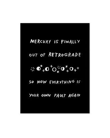 Mercury Is Finally Out Of Retrograde Art Print