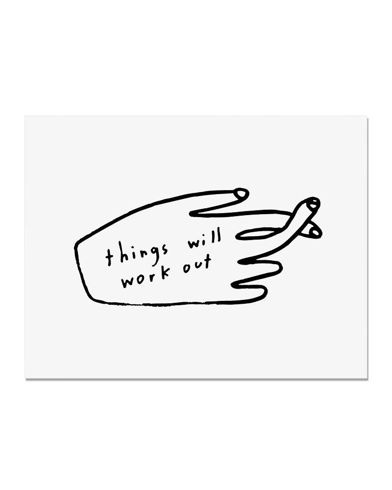 Things Will Work Out Art Print-People I've Loved-Strange Ways