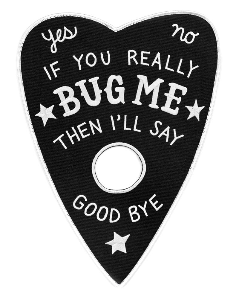 If You Really Bug Me Planchette Large Back Patch-Band Of Weirdos-Strange Ways