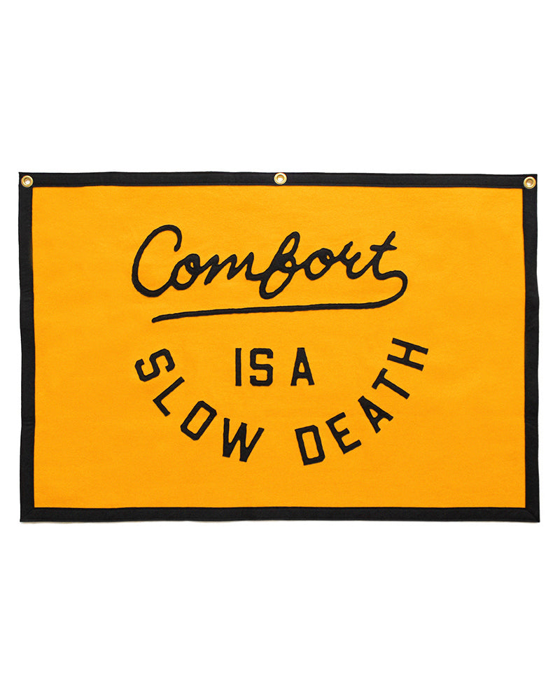 Comfort Is A Slow Death Felt Banner-Oxford Pennant-Strange Ways