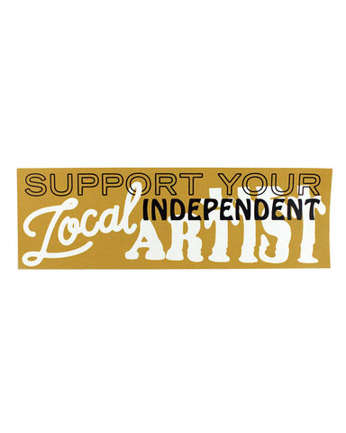 Support Your Local Independent Artist Bumper Sticker