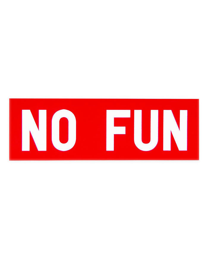No Fun Bumper Sticker-No Fun Press-Strange Ways