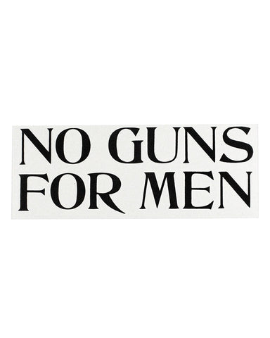 No Guns For Men Bumper Sticker