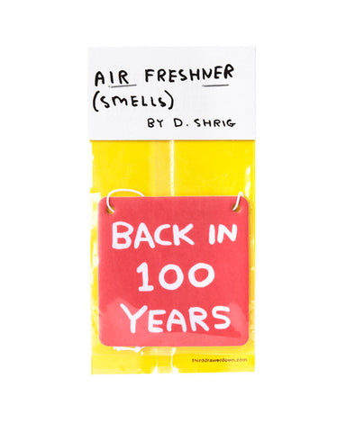 Back In 100 Years Car Air Freshener