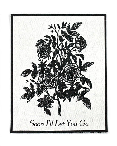 Soon I'll Let You Go Large Fabric Patch