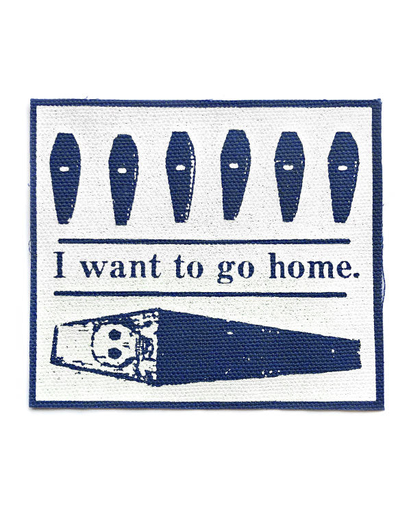 I Want To Go Home Fabric Patch-Quiet Tide Goods-Strange Ways