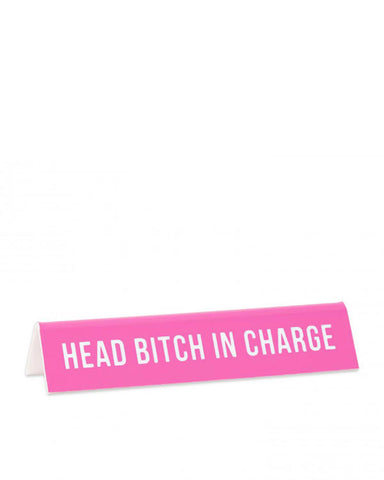 Head Bitch In Charge (HBIC) Desk Sign