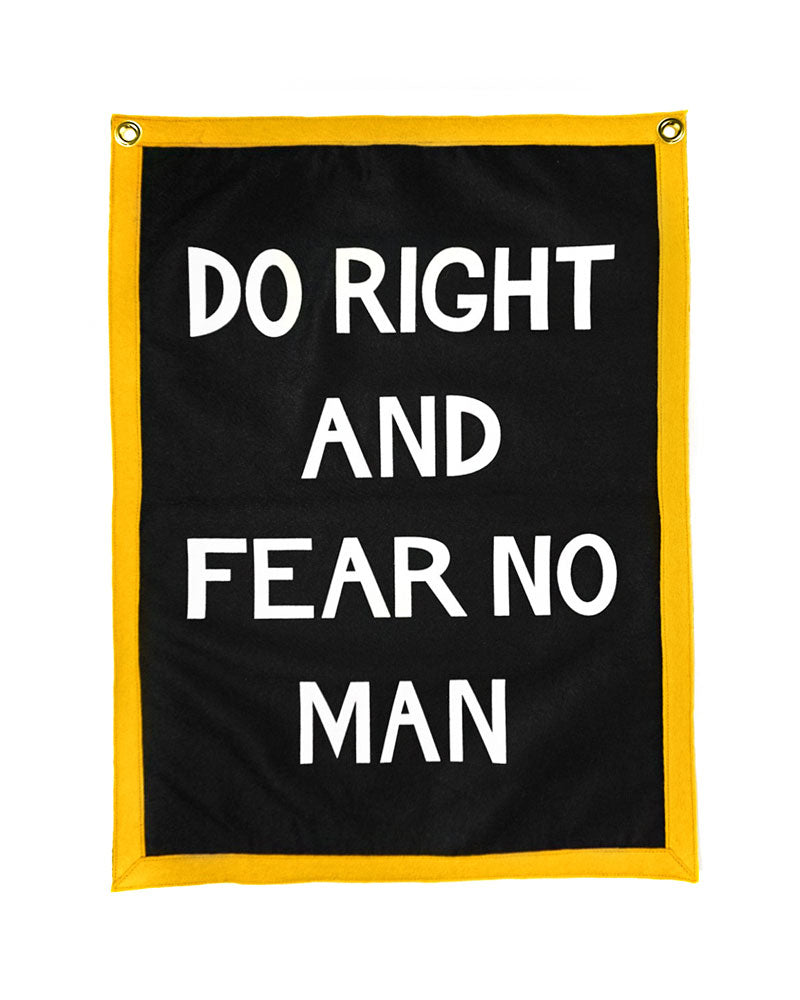 Do Right And Fear No Man Felt Flag Banner-Oxford Pennant-Strange Ways