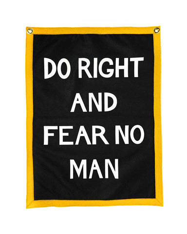 Do Right And Fear No Man Felt Flag Banner