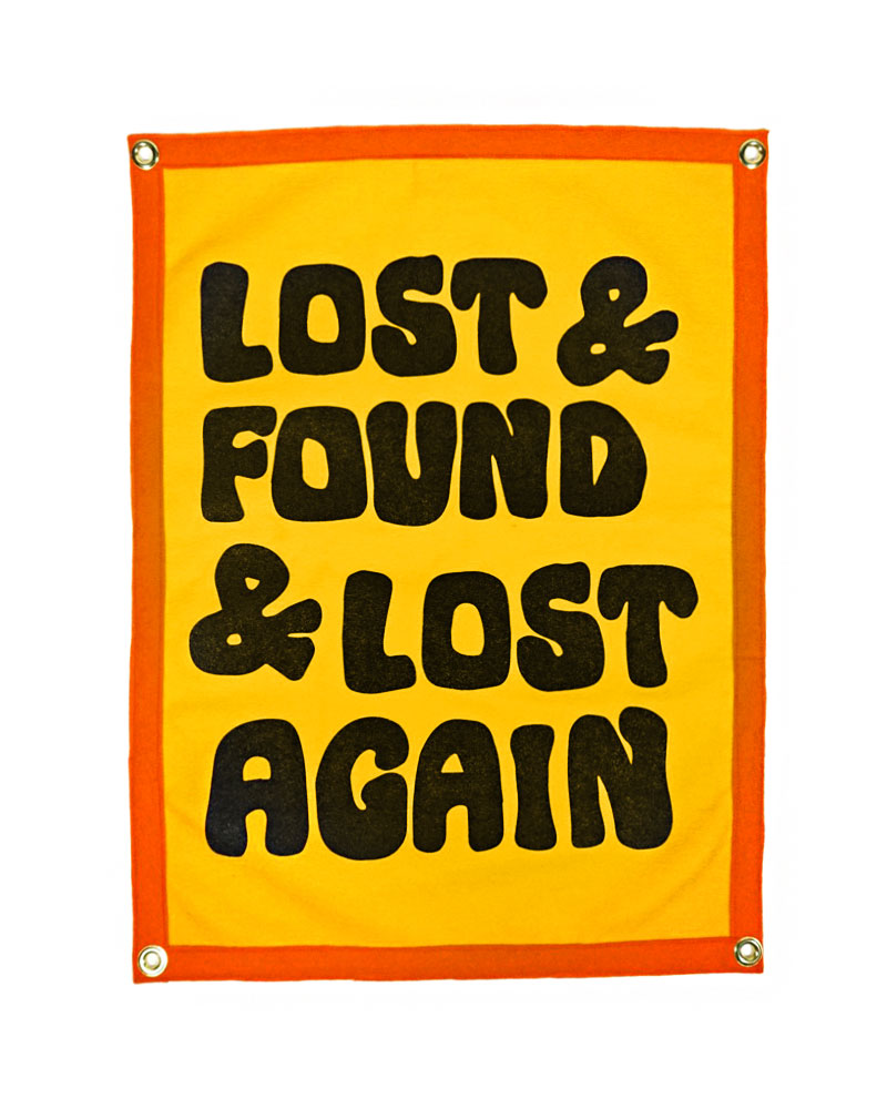 Lost & Found & Lost Again Felt Flag Banner-Oxford Pennant-Strange Ways
