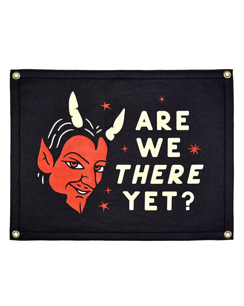 Are We There Yet? Felt Flag Banner-Oxford Pennant-Strange Ways