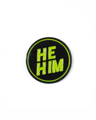 He / Him Gender Pronoun Pin