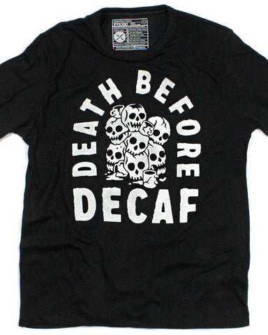 Death Before Decaf Coffee Unisex Tee