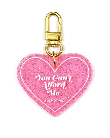 You Can't Afford Me Charm Keychain