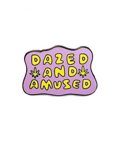 Dazed And Amused Pin