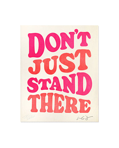 Don't Just Stand There Art Print