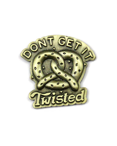 Don't Get It Twisted Pretzel Pin