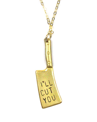 I'll Cut You Butcher Knife Necklace