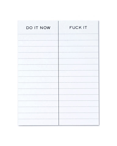 Do It Now / Fuck It Notepad