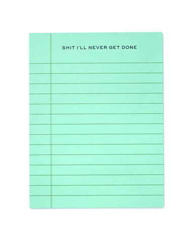Shit I'll Never Get Done Notepad