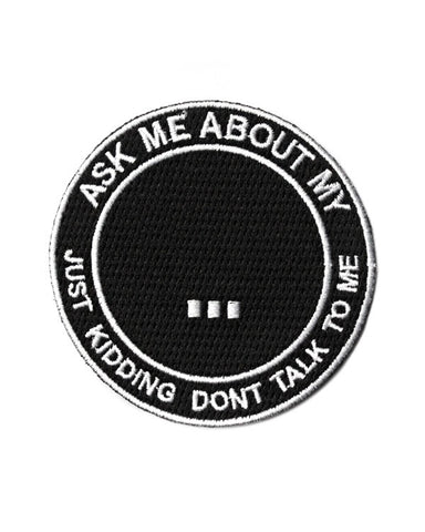 Ask Me About My... Patch