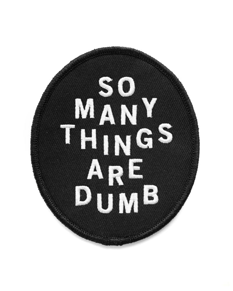So Many Things Are Dumb Patch-No Fun Press-Strange Ways