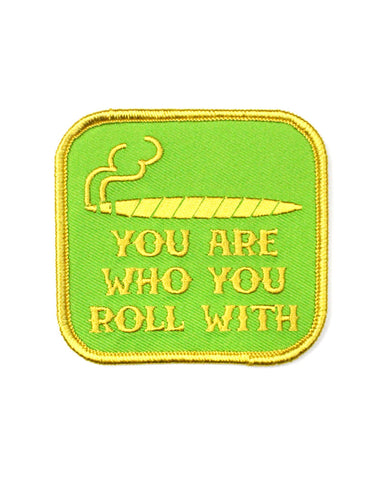 You Are Who You Roll With Patch